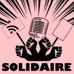 Nouveau balado sur l'actualité syndicale : Solidaire