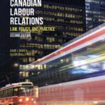 New publication: Canadian Labour Relations: Law, Policy, and Practice