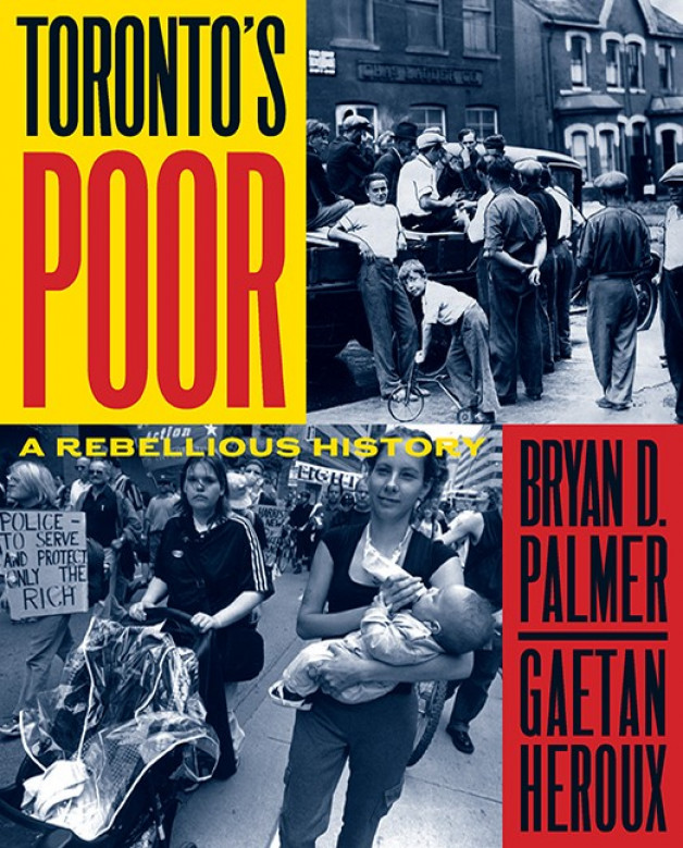 New Publication | Toronto's Poor A Rebellious History