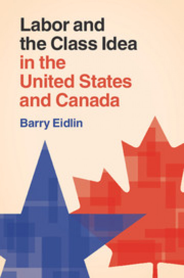 New Publication | Labor and the Class Idea in the United States and Canada