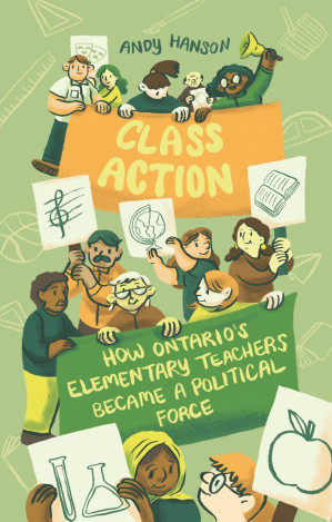 New book: Class Action, How Ontario's Elementary Teachers Became a Political Force